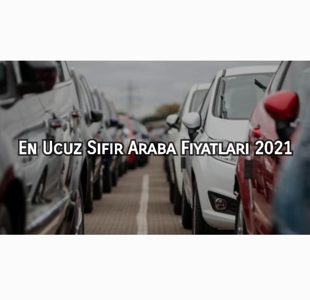 En Ucuz Sıfır Araba Fiyatları 2021
