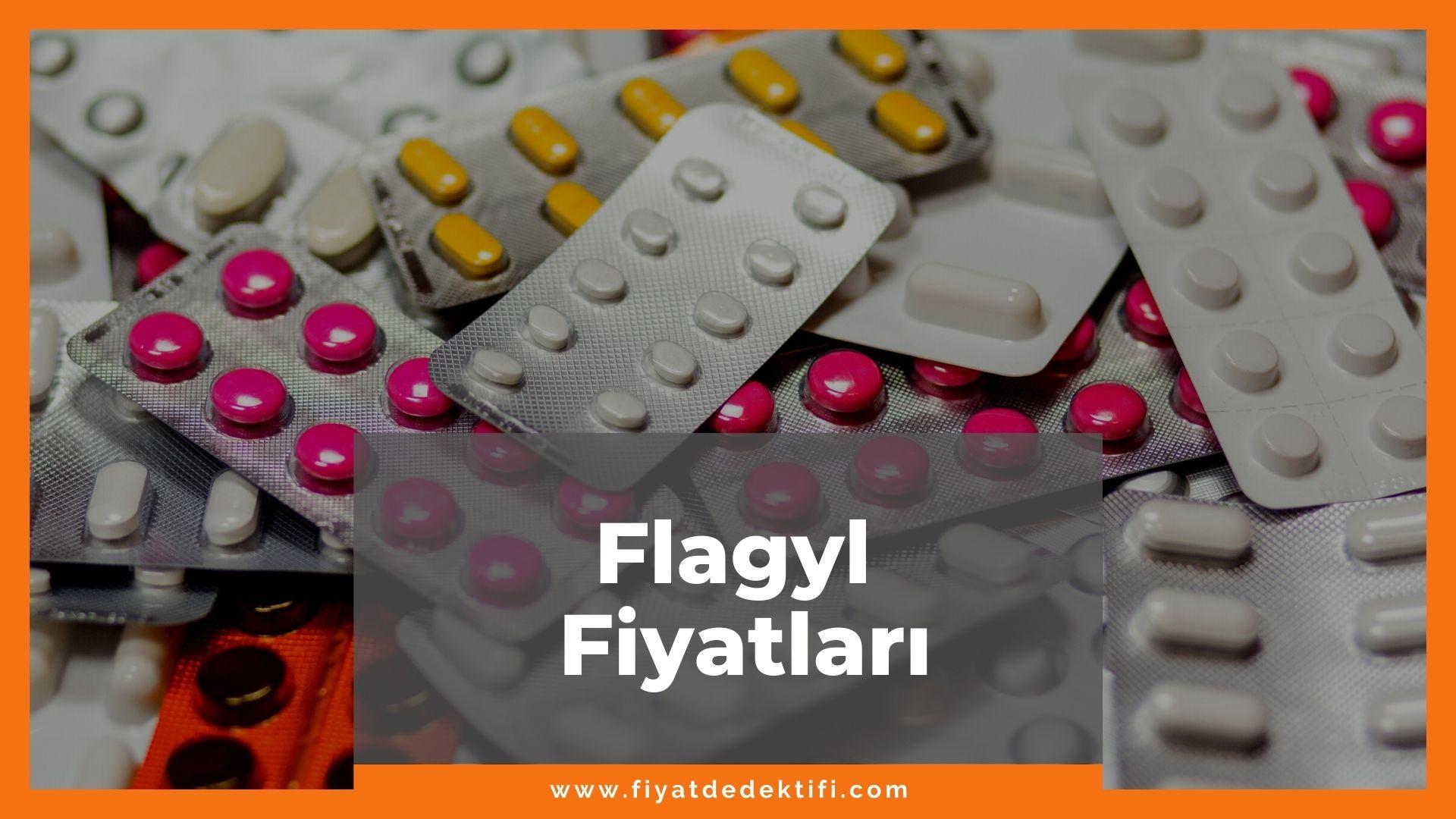 Flagyl Fiyat 2021, Flagyl 500 mg Tablet Fiyatı, Flagyl Şurup Fiyatı, flagyl zamlandı mı, flagyl zamlı fiyatı ne kadar kaç tl oldu