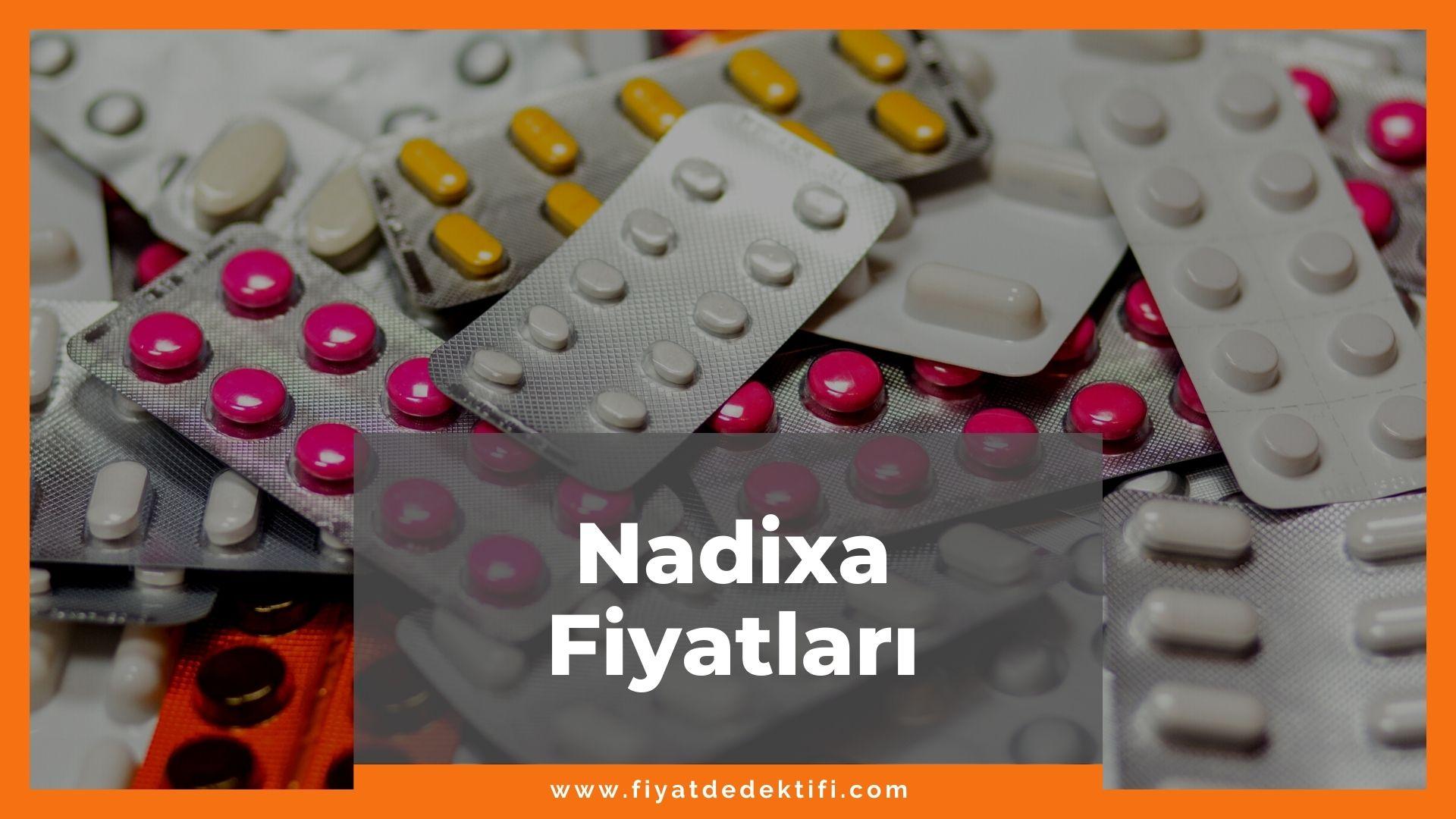 Nadixa Fiyat 2021, Nadixa Fiyatı, Nadixa Krem Fiyatı, nadixa zamlandı mı, nadixa zamlı fiyatı ne kadar kaç tl oldu